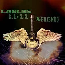 Carlos Guerrero and Friends