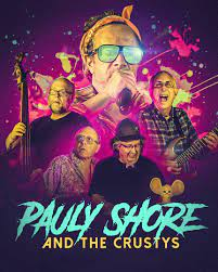 Pauly Shore and the Crustys